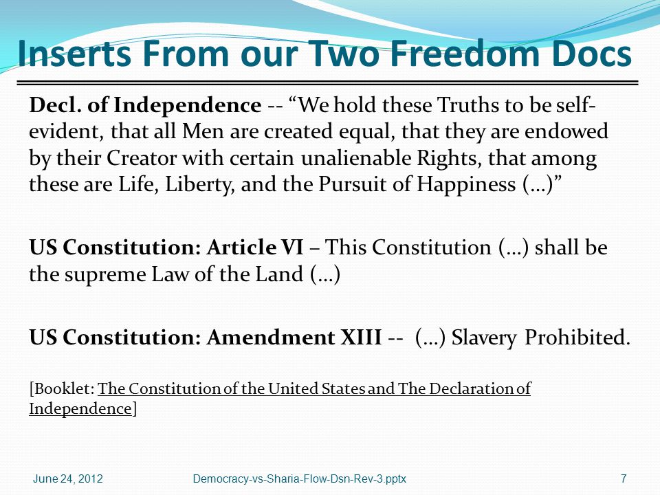 """Inserts From our Two Freedom Docs Decl. of Independence -- """"We hold these Truths to be self- evident, that all Men are created equal, that they are en"""