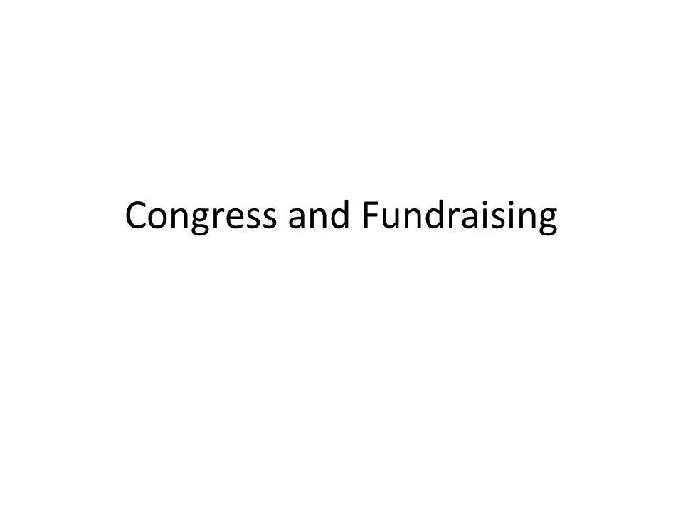Congress and Fundraising