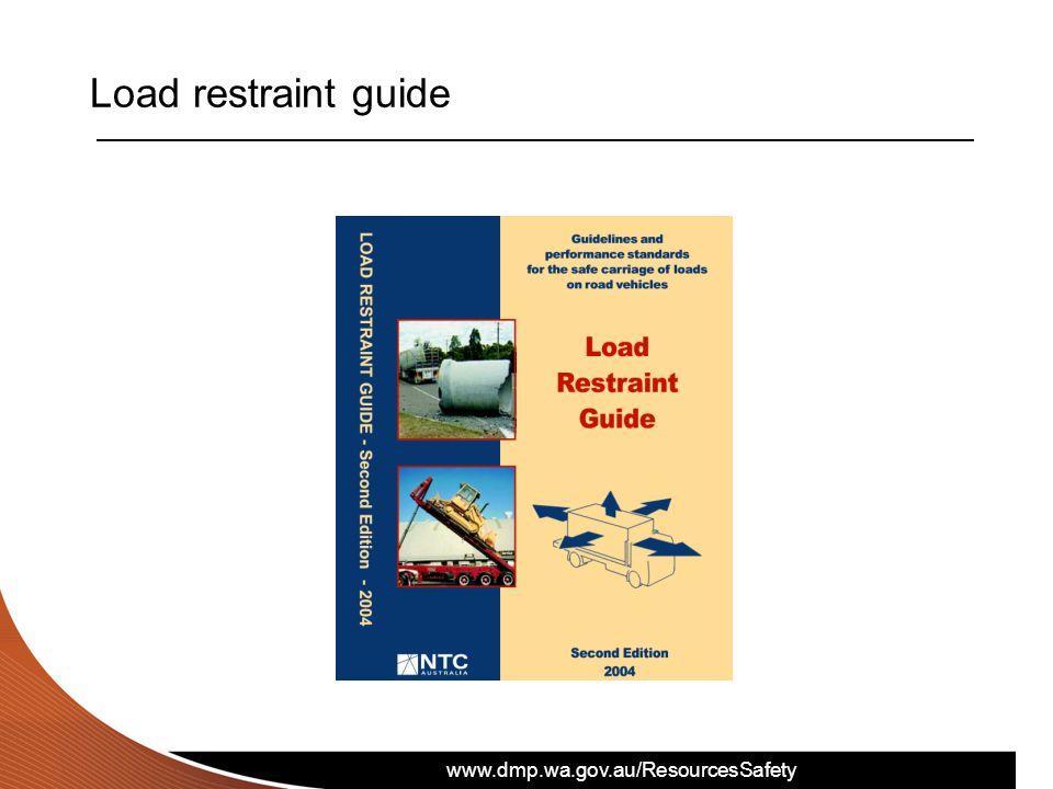 www.dmp.wa.gov.au/ResourcesSafety Load restraint guide