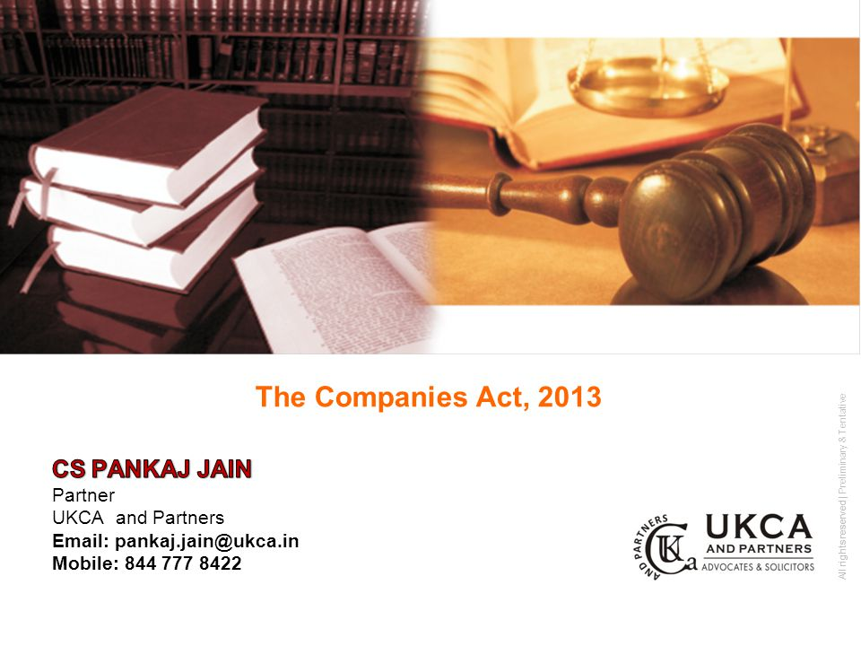 All rights reserved All rights reserved | Preliminary & Tentative The Companies Act, 2013