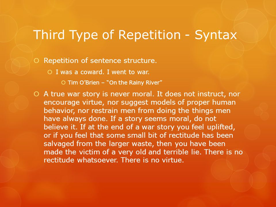 Third Type of Repetition - Syntax  Repetition of sentence structure.