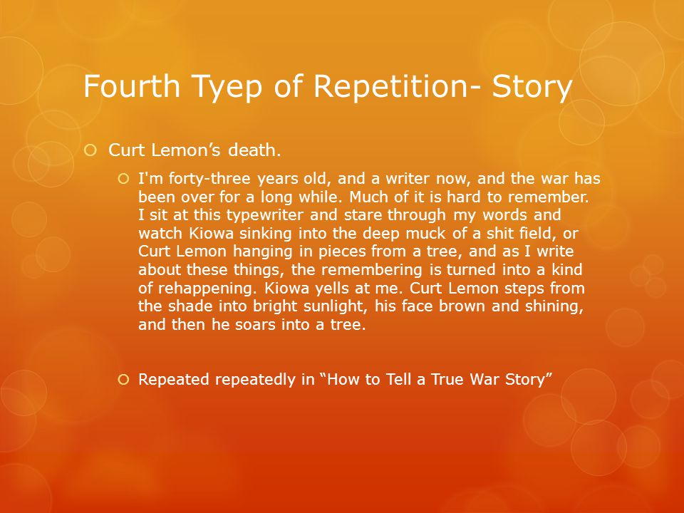Fourth Tyep of Repetition- Story  Curt Lemon's death.