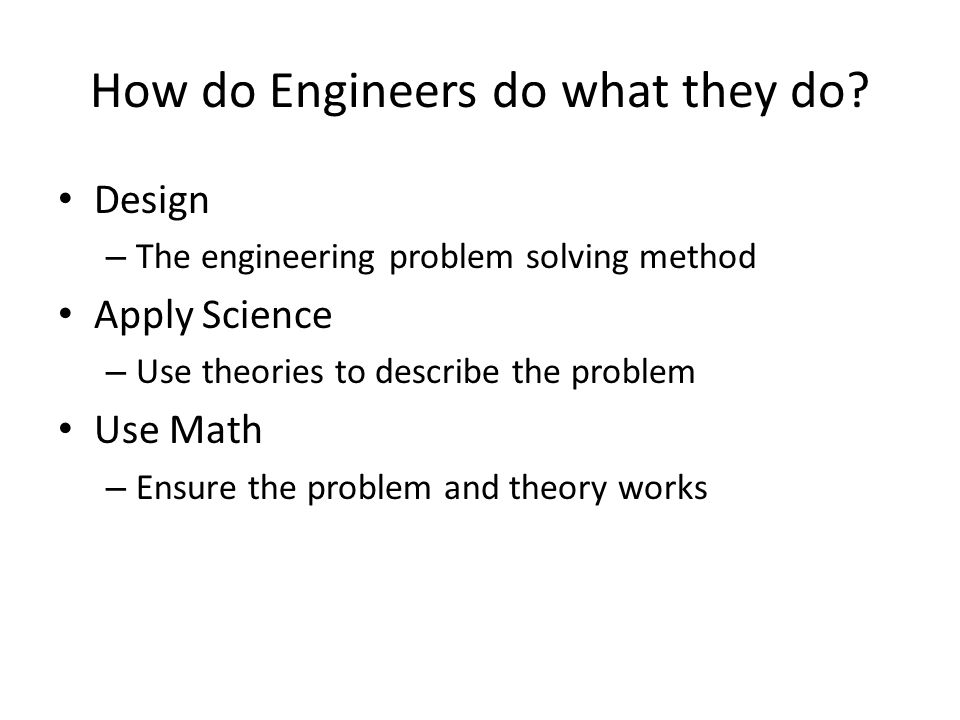 How do Engineers do what they do.