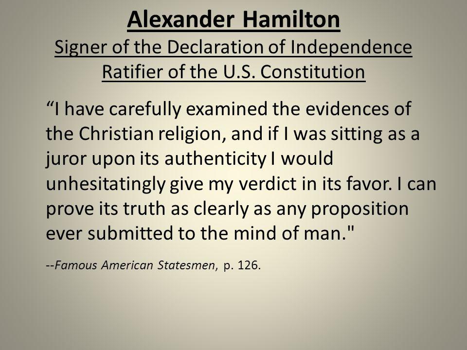 Alexander Hamilton Signer of the Declaration of Independence Ratifier of the U.S.
