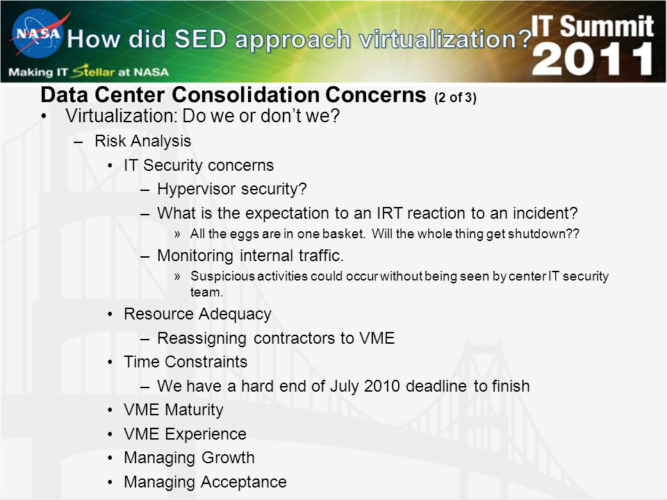 Data Center Consolidation Concerns (2 of 3) Virtualization: Do we or don't we.