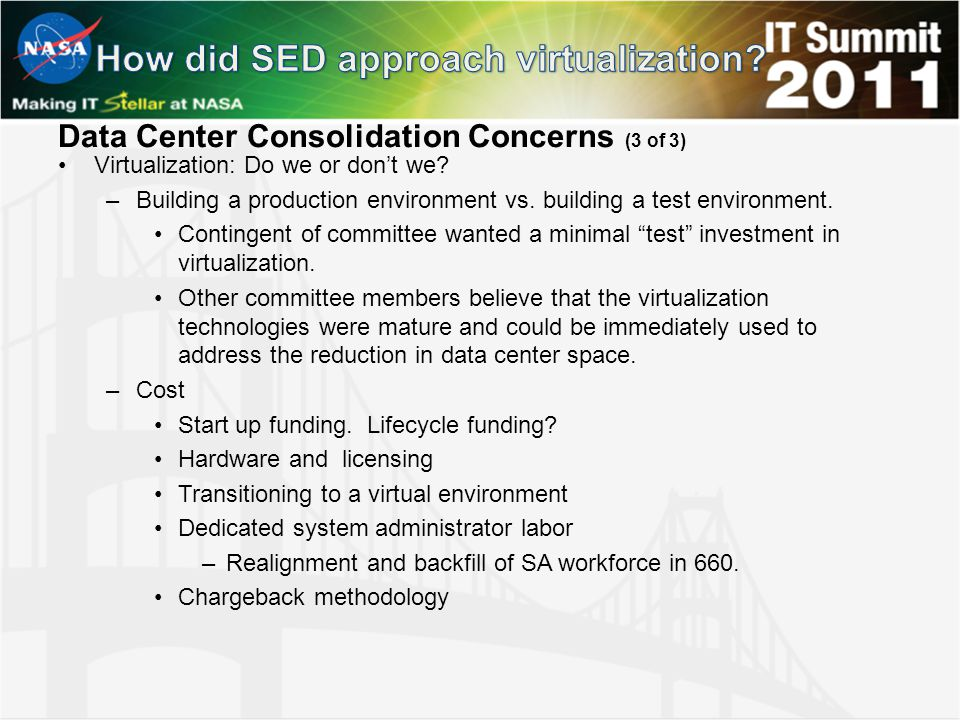 Data Center Consolidation Concerns (3 of 3) Virtualization: Do we or don't we.