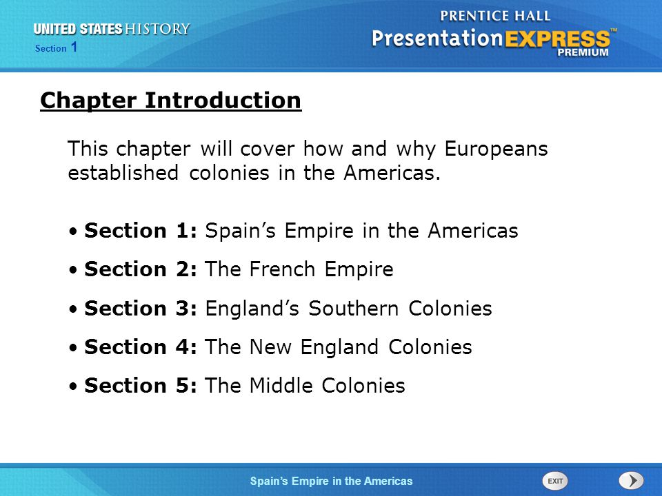 The Cold War BeginsSpain's Empire in the Americas Section 1 This chapter will cover how and why Europeans established colonies in the Americas. Chapte