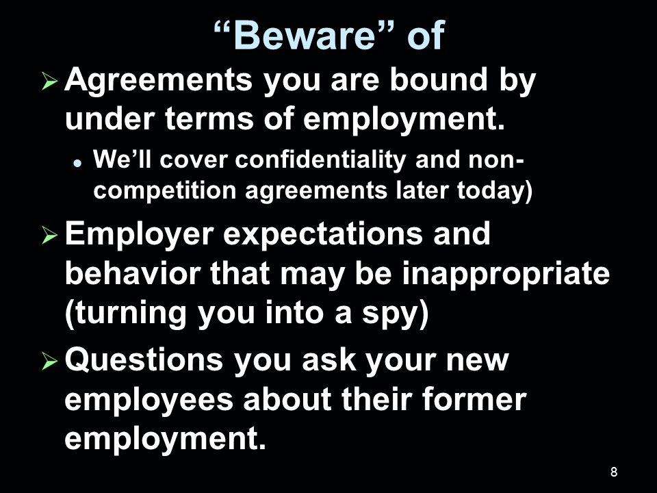 Trade Secrets Take Aways  Be careful what information you get and from whom.