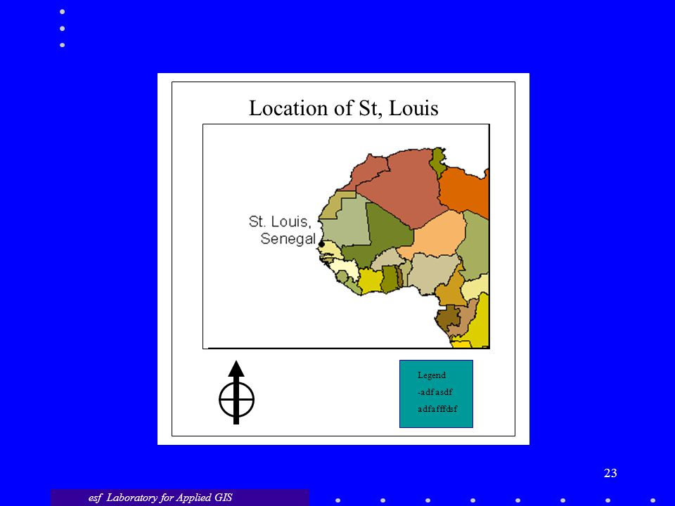 esf Laboratory for Applied GIS 23 Location of St, Louis Legend -adf asdf adfafffdsf