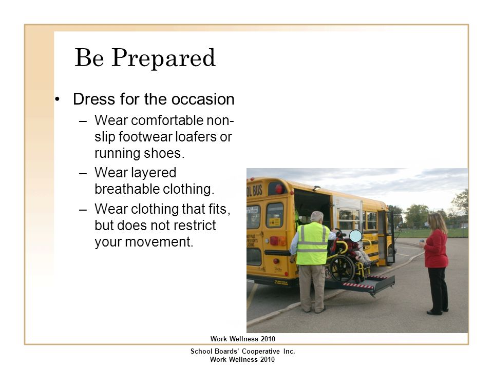 Be Prepared Prevent contamination – clean up Wear gloves that: are appropriate for the task, undamaged, and fit well.