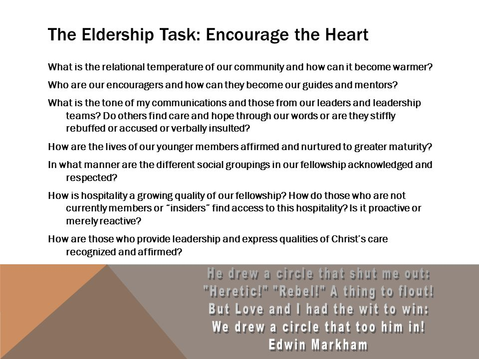 The Eldership Task: Encourage the Heart What is the relational temperature of our community and how can it become warmer.