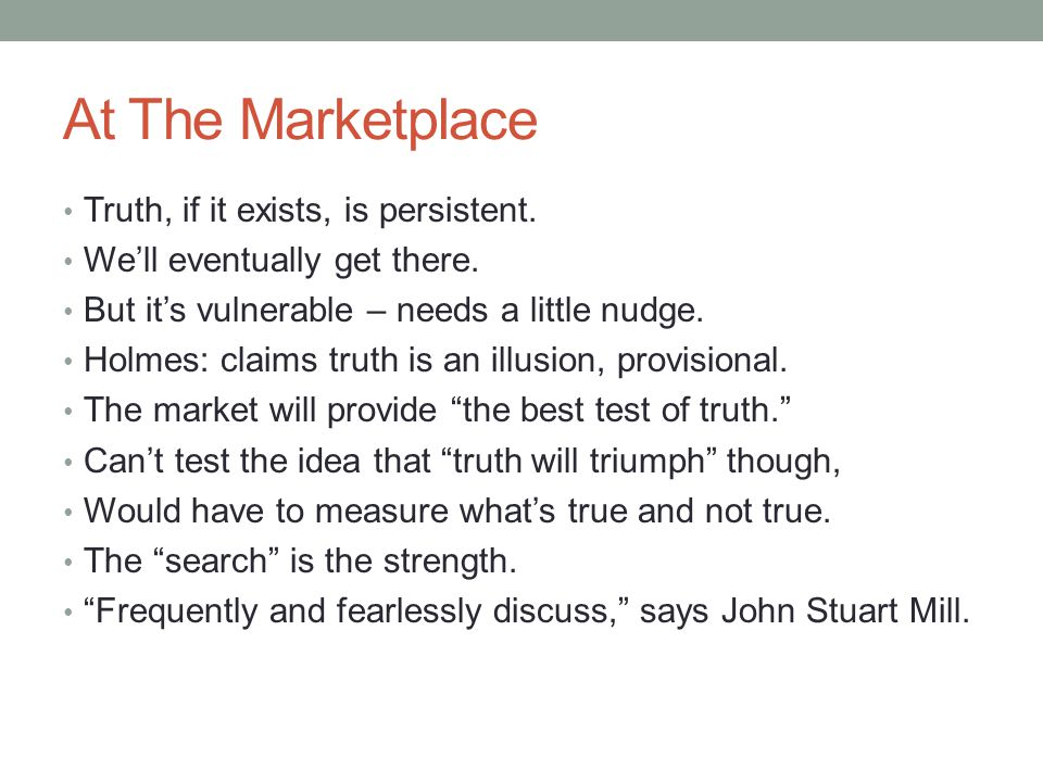At The Marketplace Truth, if it exists, is persistent.