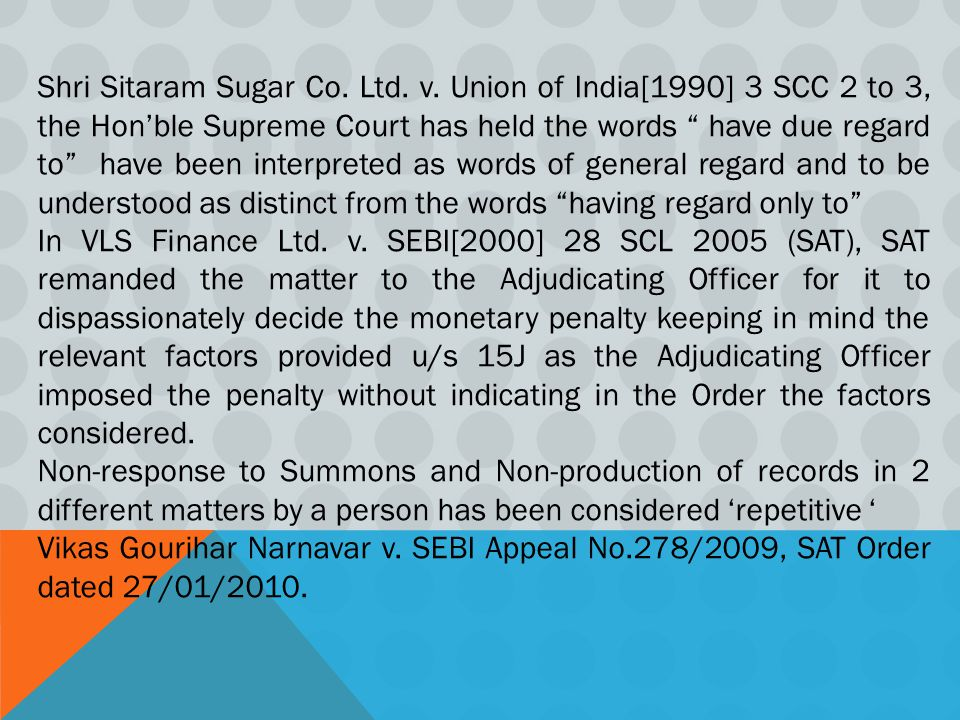"""Shri Sitaram Sugar Co. Ltd. v. Union of India[1990] 3 SCC 2 to 3, the Hon'ble Supreme Court has held the words """" have due regard to"""" have been interpr"""