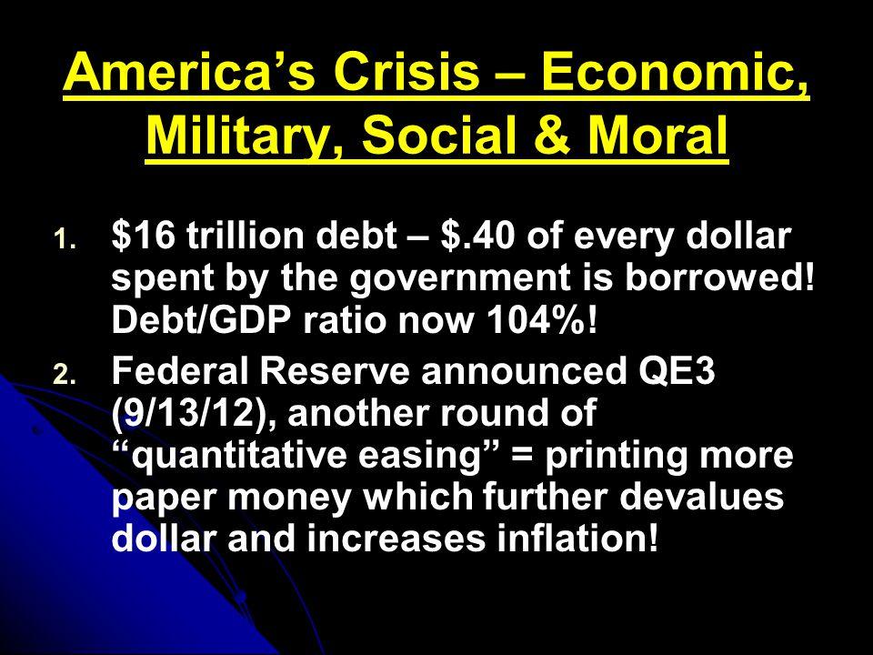 America's Crisis – Economic, Military, Social & Moral 1.
