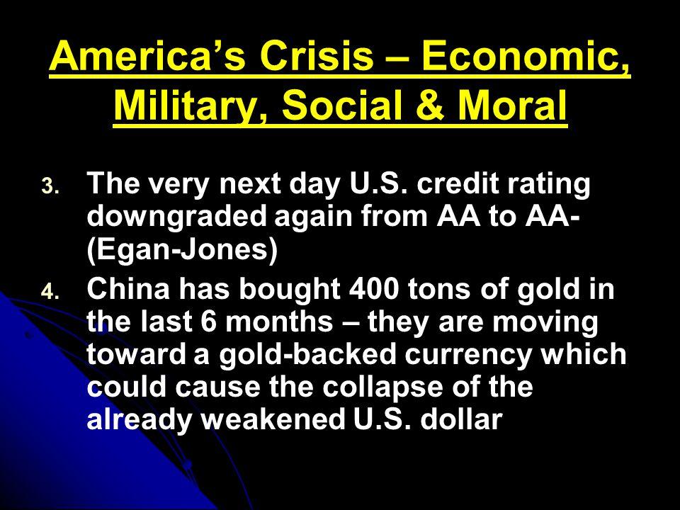 America's Crisis – Economic, Military, Social & Moral 3.