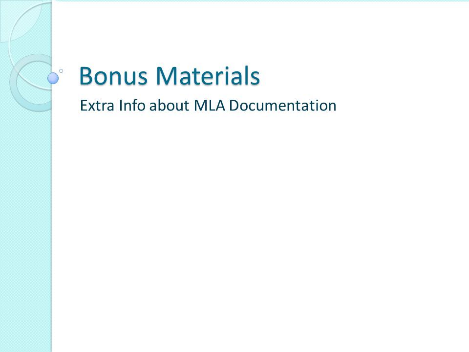 Bonus Materials Extra Info about MLA Documentation