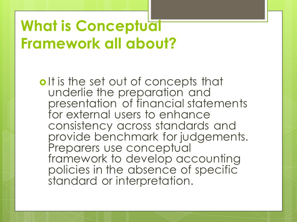 What is Conceptual Framework all about.