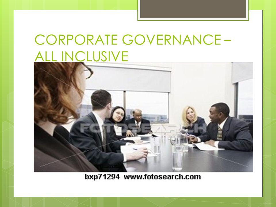CORPORATE GOVERNANCE – ALL INCLUSIVE