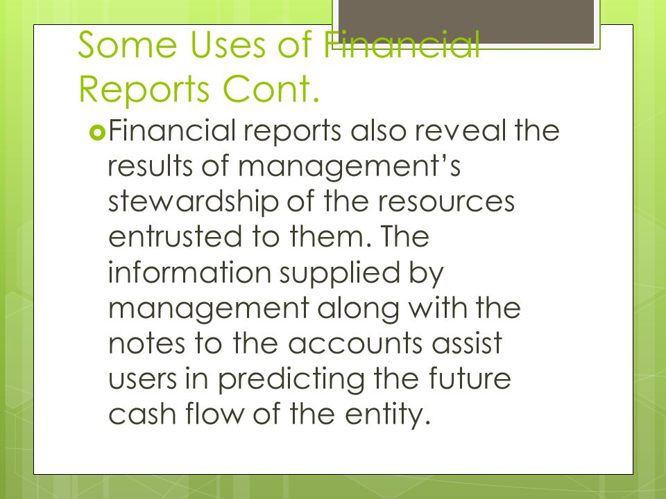 Some Uses of Financial Reports Cont.