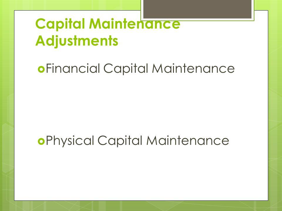 Capital Maintenance Adjustments  Financial Capital Maintenance  Physical Capital Maintenance