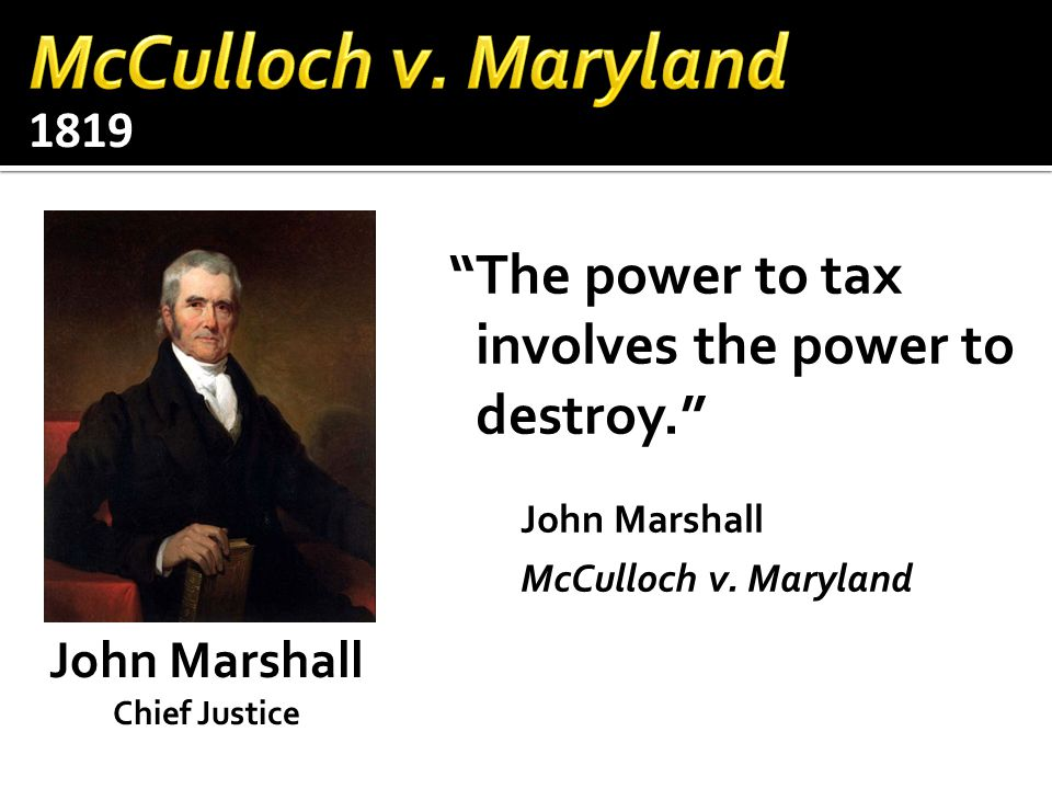 1819 The Marshall Court ruled in the Bank's favor.