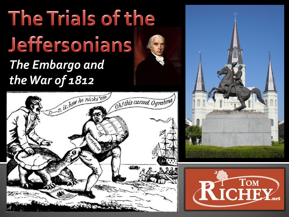 USHC 2.2 Summarize the impact of the westward movement on nationalism and democracy… as the result of major land acquisitions such as the Louisiana Purchase… The Embargo and the War of 1812