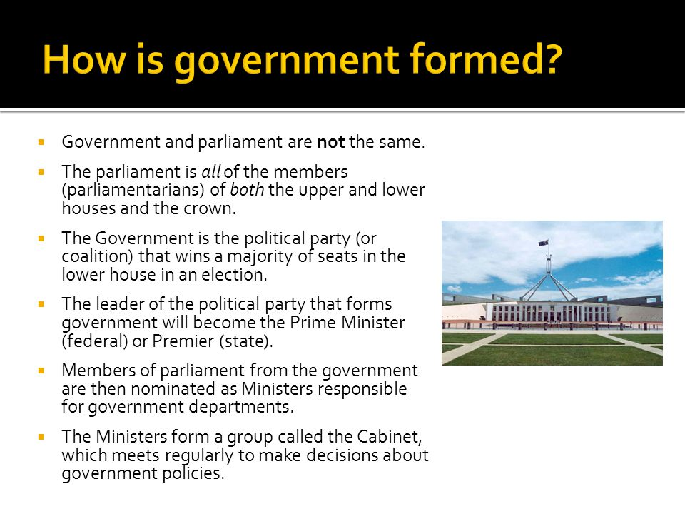  Government and parliament are not the same.  The parliament is all of the members (parliamentarians) of both the upper and lower houses and the cro