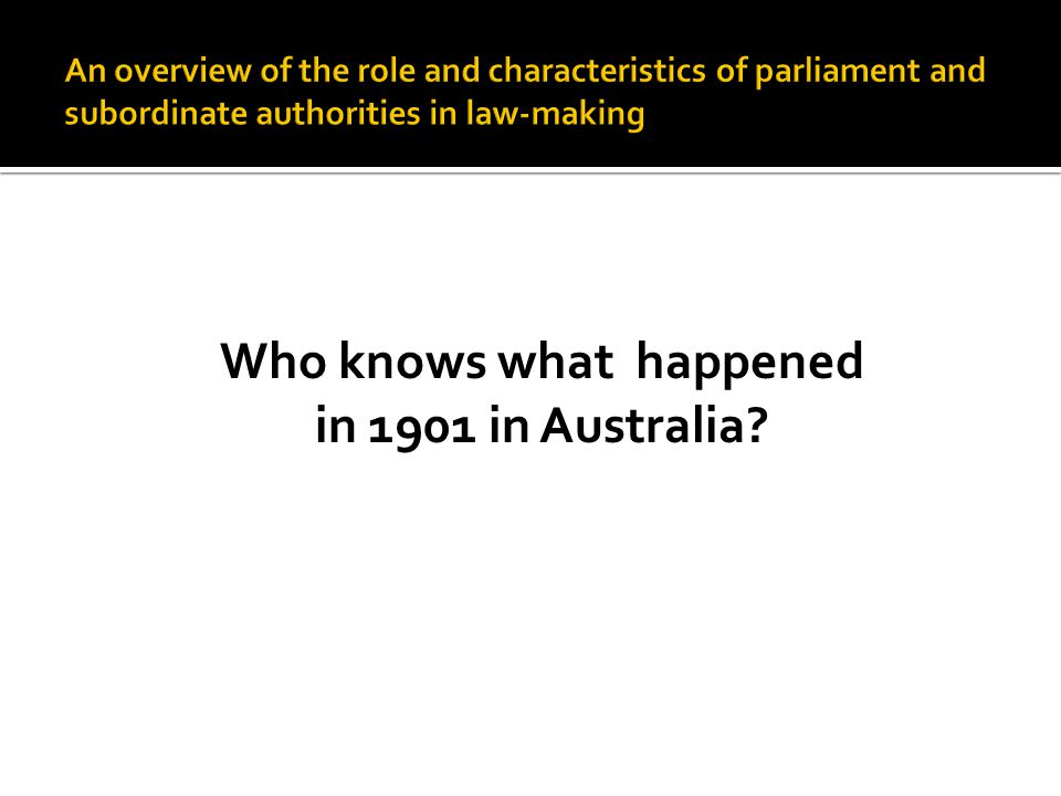 Who knows what happened in 1901 in Australia?