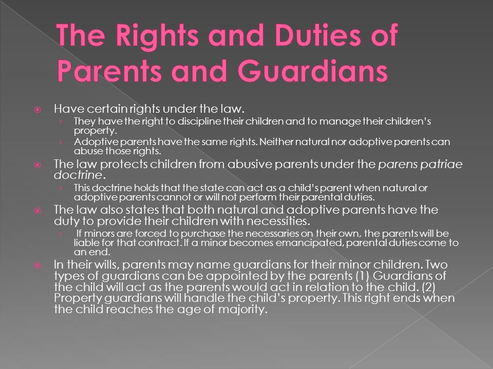  Have certain rights under the law. › They have the right to discipline their children and to manage their children's property. › Adoptive parents ha