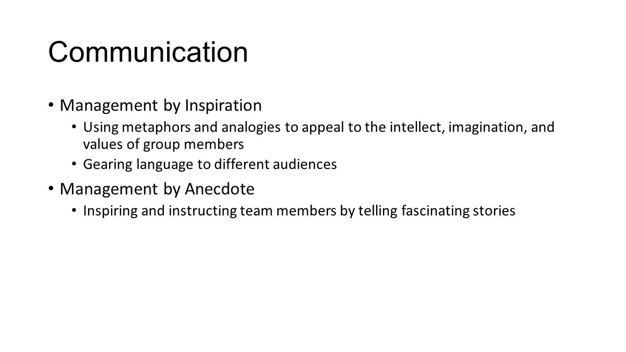 Communication Management by Inspiration Using metaphors and analogies to appeal to the intellect, imagination, and values of group members Gearing lan