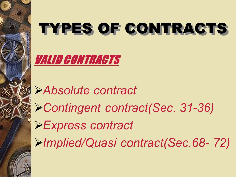 Valid contract - If all the condition are fulfilled it is called as a valid contract.