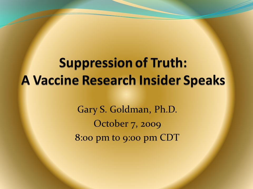 Gary S. Goldman, Ph.D. October 7, 2009 8:00 pm to 9:00 pm CDT