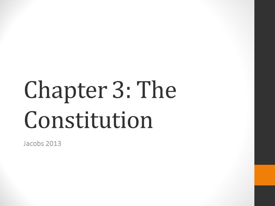 Chapter 3: The Constitution Jacobs 2013