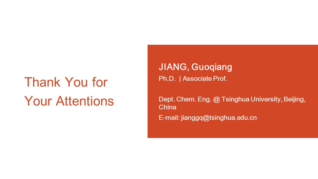 Thank You for Your Attentions JIANG, Guoqiang Ph.D.
