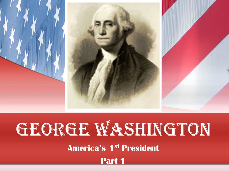 UNIT 4 A New Nation Part 1-George Washington Part 2-John Adams Part 3-Thomas Jefferson Part 4-War of 1812 Part 5-James Monroe Part 6-Supreme Court Cas