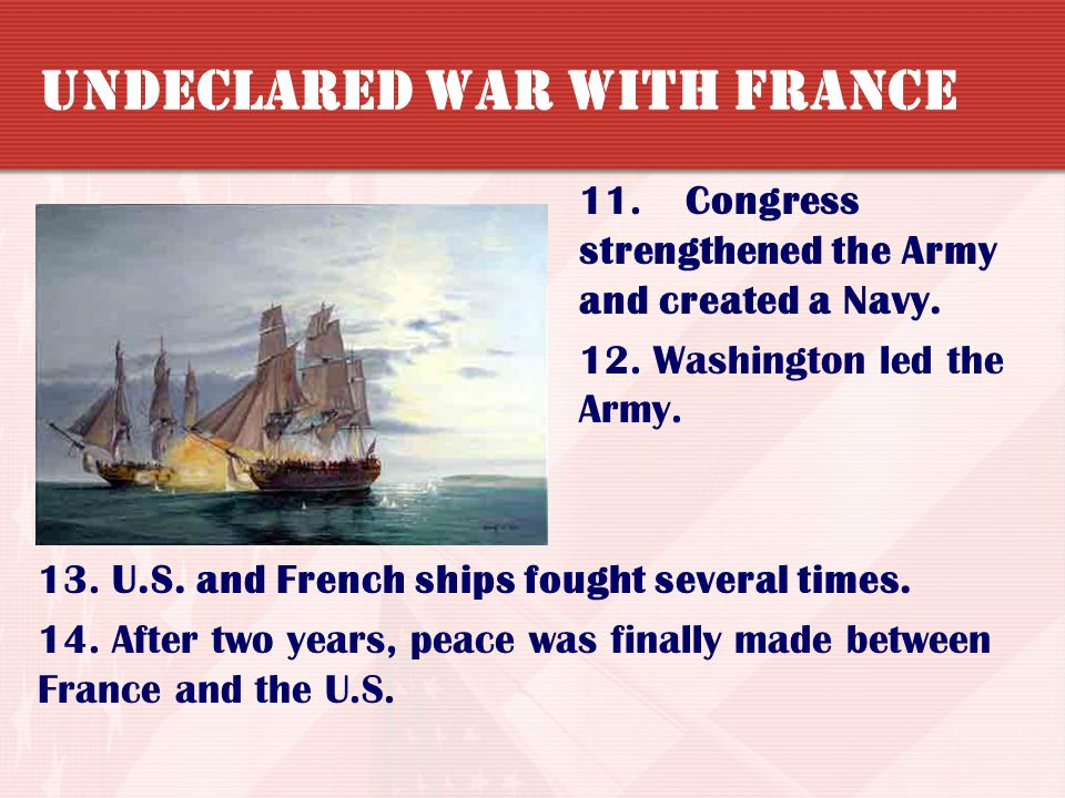The XYZ Affair 7. Adams sent a delegation to Paris to resolve the dispute. 8. Three French agents tried to bribe the U.S. delegates for a peace agreem