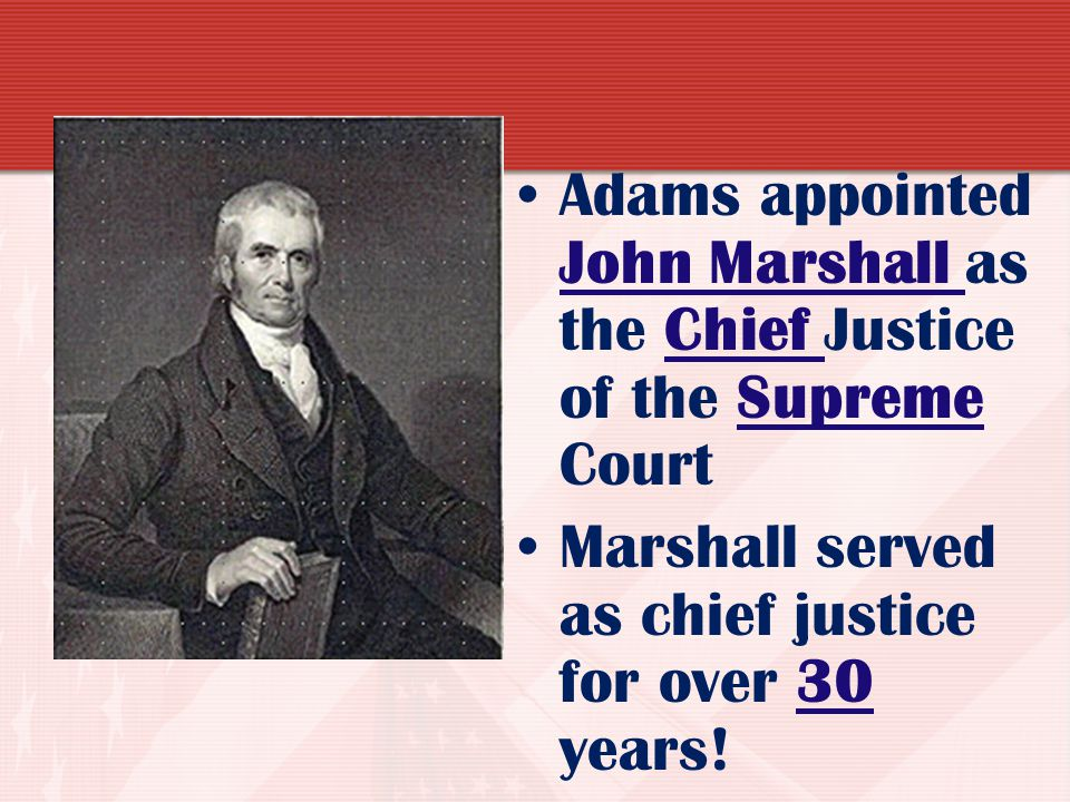 "Marbury v. Madison William Marbury was one of Adam's last minute appointments (known as the ""Midnight Appointments""). Adams named him as a justice of"