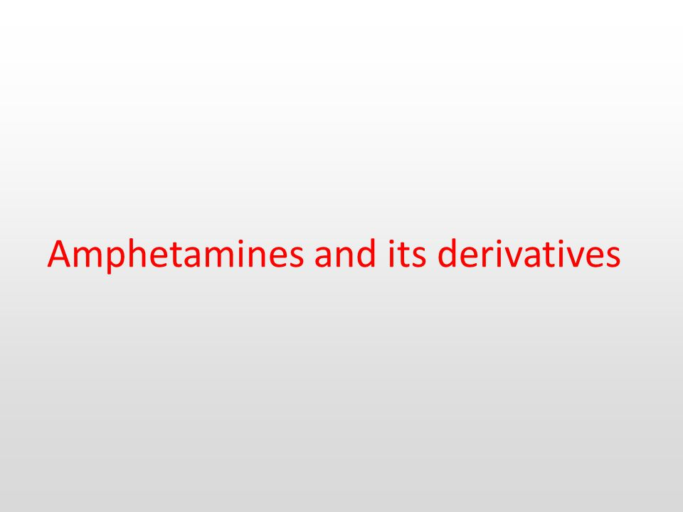 Amphetamines and its derivatives