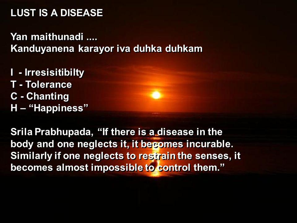 LUST IS A DISEASE Yan maithunadi....