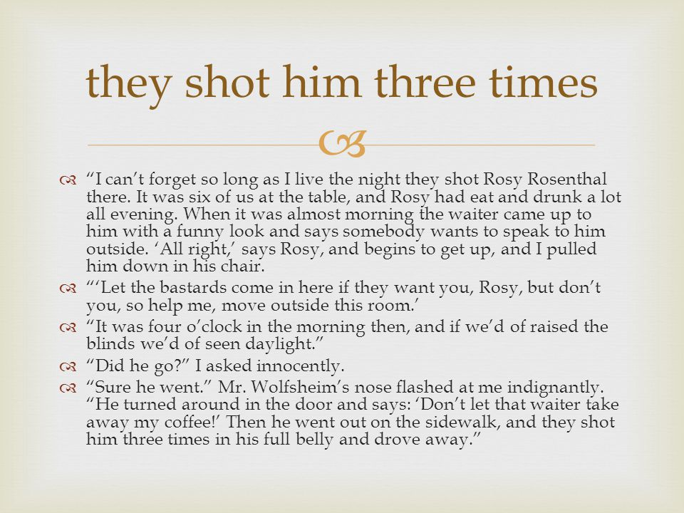 """  """"I can't forget so long as I live the night they shot Rosy Rosenthal there. It was six of us at the table, and Rosy had eat and drunk a lot all ev"""