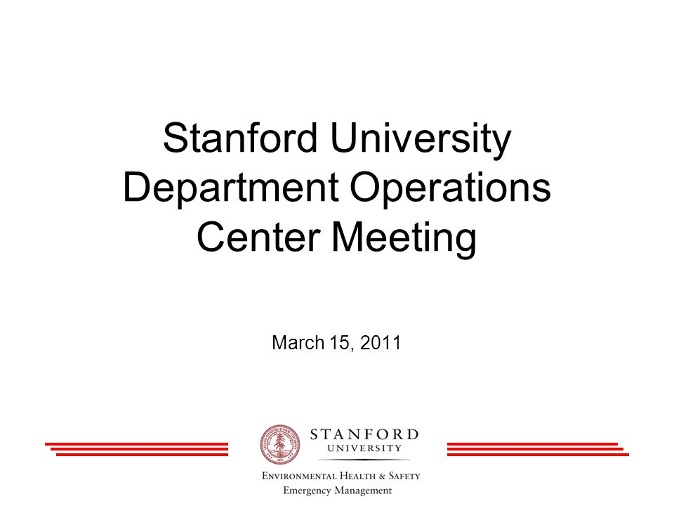 Stanford University Department Operations Center Meeting March 15, 2011