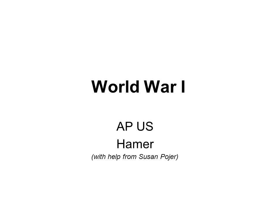World War I AP US Hamer (with help from Susan Pojer)