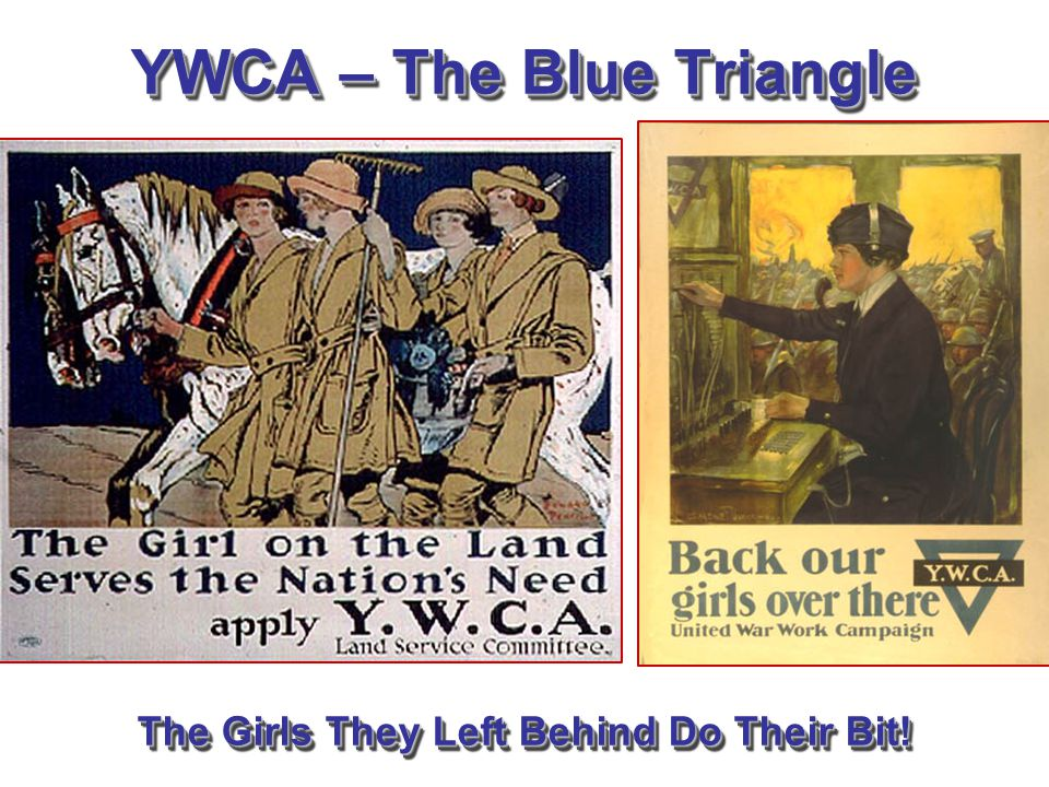 YWCA – The Blue Triangle The Girls They Left Behind Do Their Bit!