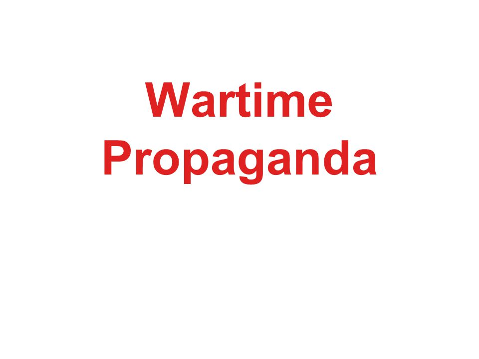 Wartime Propaganda