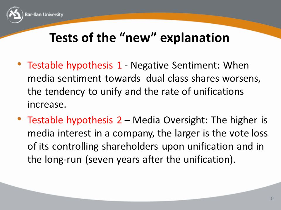Tests of the new explanation Testable hypothesis 1 - Negative Sentiment: When media sentiment towards dual class shares worsens, the tendency to unify and the rate of unifications increase.