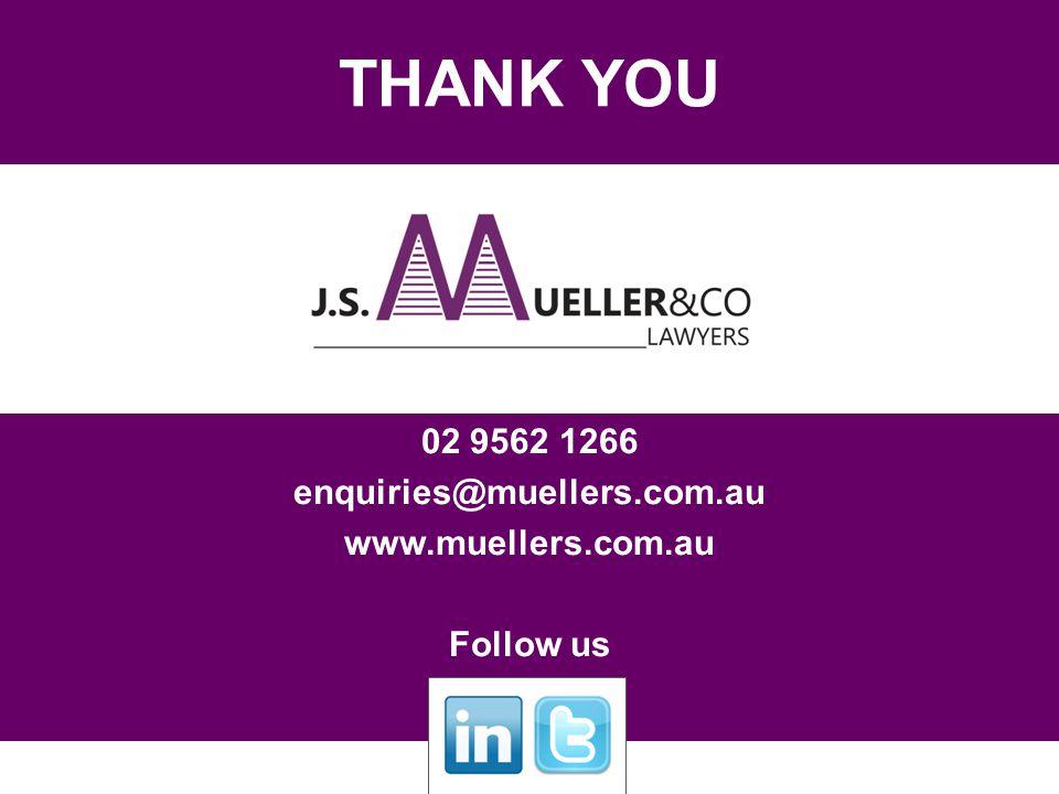 THANK YOU 02 9562 1266 enquiries@muellers.com.au www.muellers.com.au Follow us
