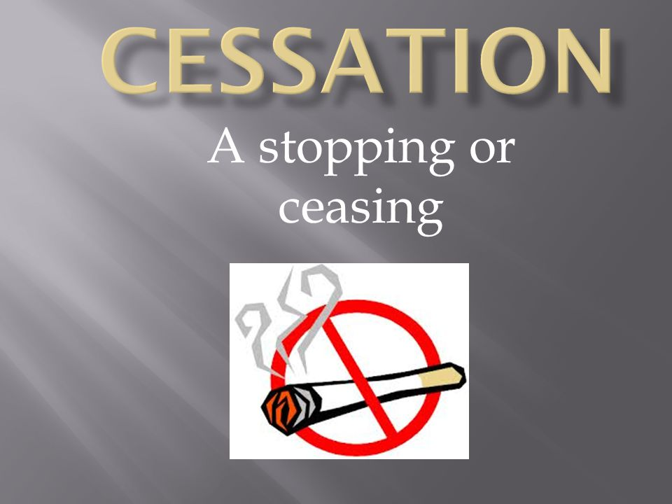 A stopping or ceasing