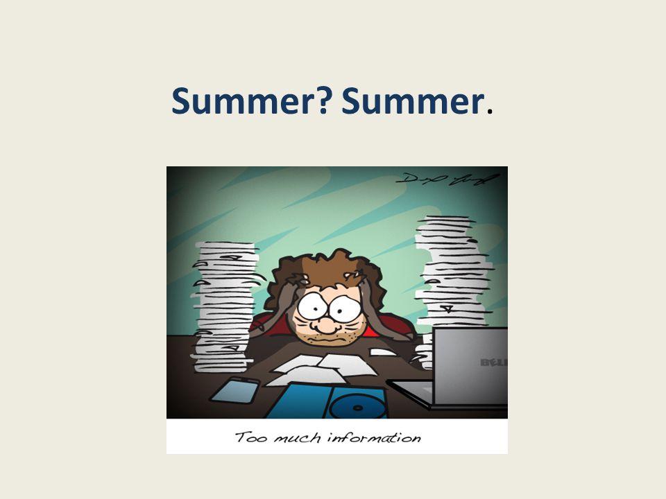 Summer Summer.