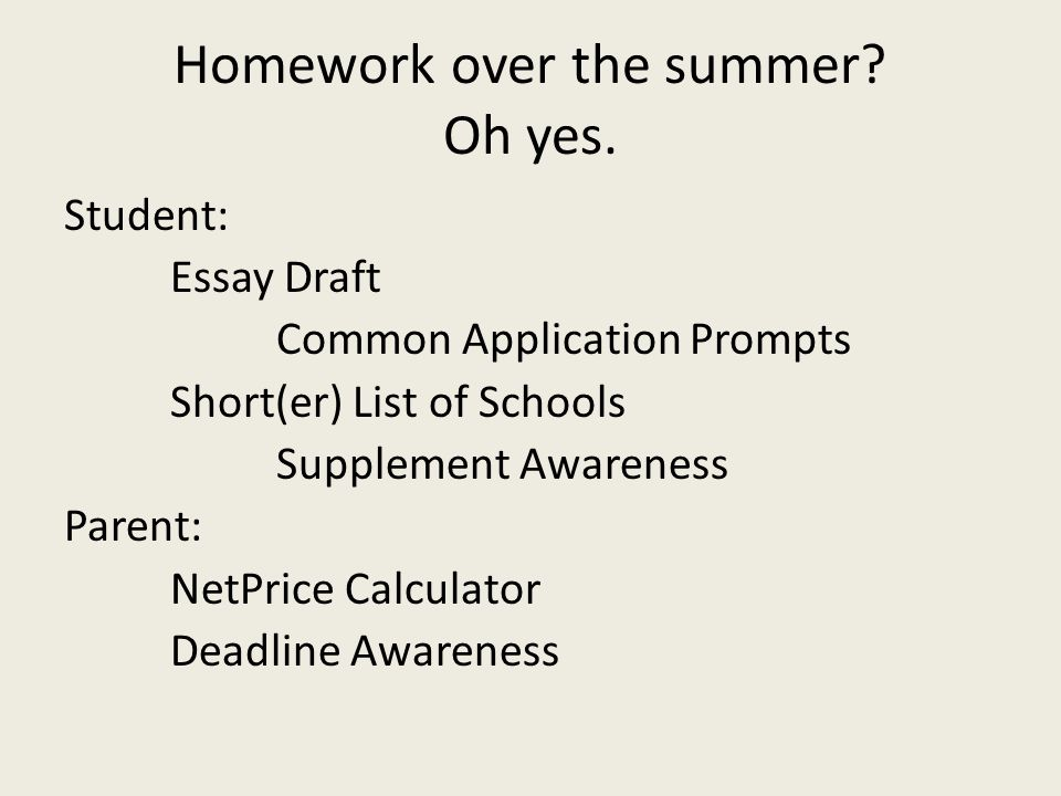 Homework over the summer. Oh yes.