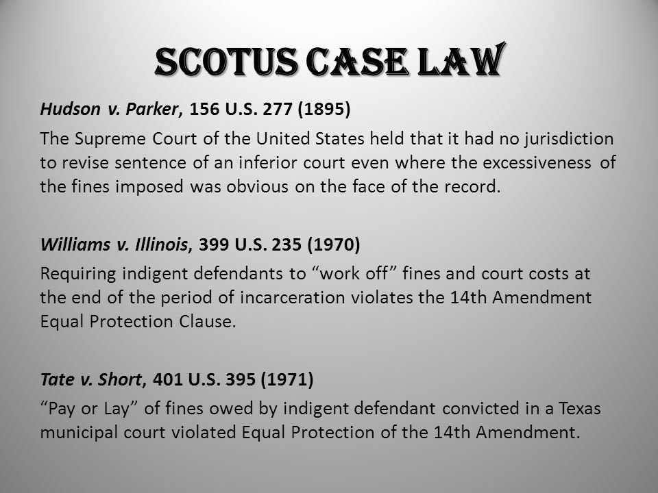 SCOTUS Case Law Hudson v. Parker, 156 U.S. 277 (1895) The Supreme Court of the United States held that it had no jurisdiction to revise sentence of an